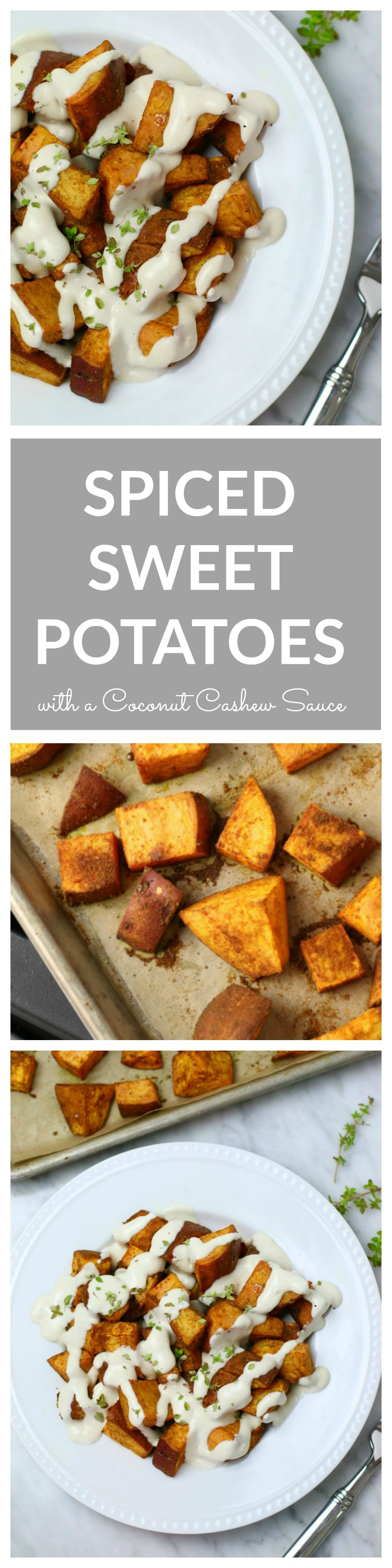 Spiced Sweet Potatoes with a Coconut Cashew Cream Sauce