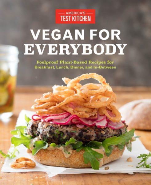 Vegan For Everybody America S Test Kitchen